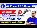 8:00 PM - Air Force 2019 X & Y Group | English by Sanjeev Sir | 100 Questions  of Article