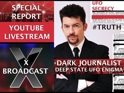 DARK JOURNALIST X BROADCAST! UFO ENIGMA STEALTH ARCHIVES & THE DEEP STATE!