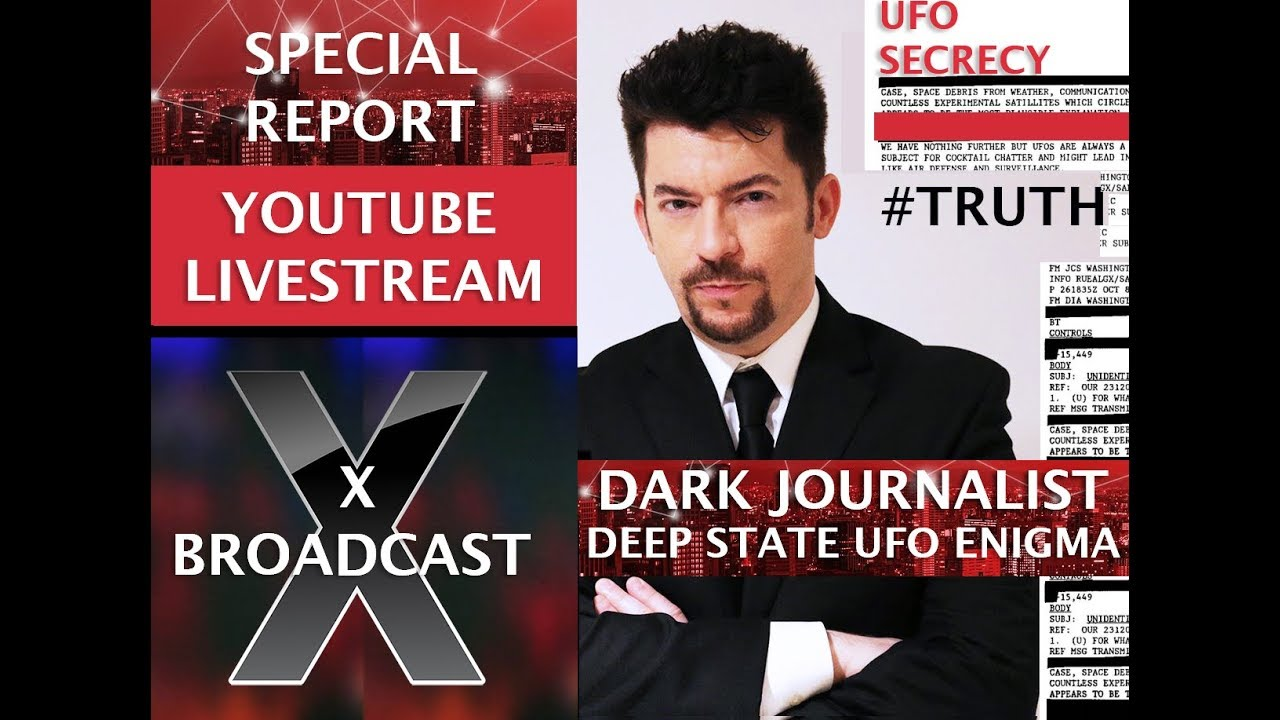 DARK JOURNALIST X SERIES PART I! UFO ENIGMA STEALTH ARCHIVES & THE DEEP STATE!