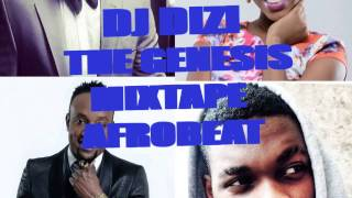 New NAIJA AFROBEAT AFRICAN HITS 2015(The Genesis Mixtape)Mixed by DJ DIZI