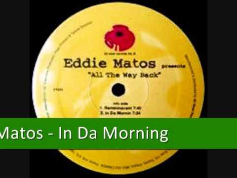 Eddie Matos - In Da Morning