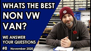 WHAT IS THE BEST NON VW VAN? and more questions answered by Leigh. Q&A Wednesday #8