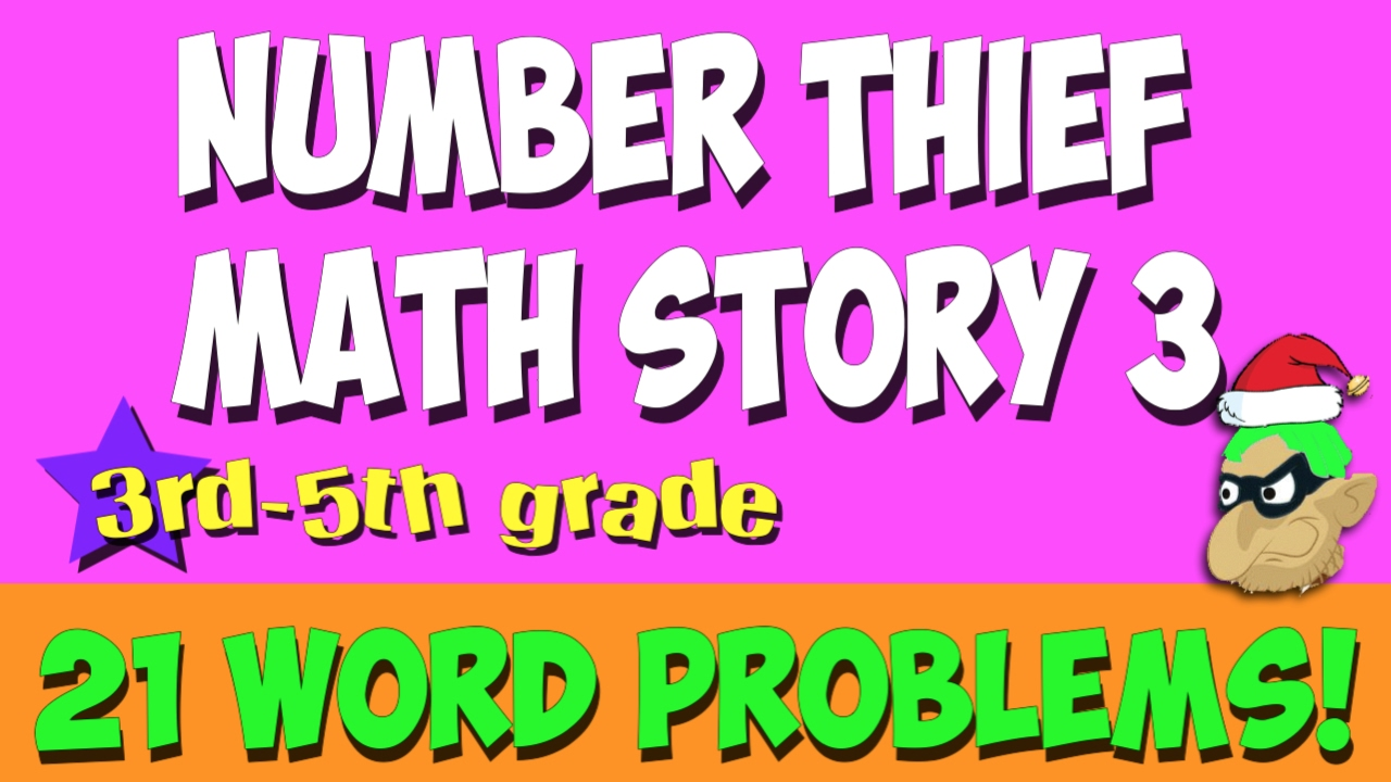 math word problems story the number thief 3 3rd 5th grade youtube
