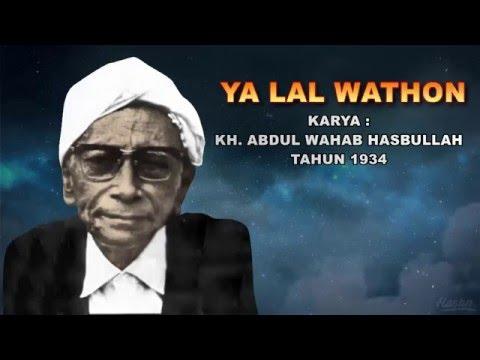 YAA LAL WATHON - KH. ABDUL WAHAB HASBULLAH