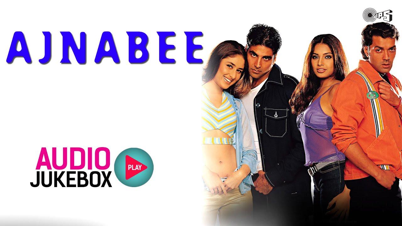 Download Ajnabee Jukebox - Full Album Songs | Akshay Kumar, Kareena Kapoor, Bipsha Basu, Bobby Deol