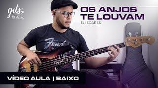 VIDEO AULA BAIXO - OS ANJOS TE LOUVAM - Eli Soares (Ensaio Aberto)