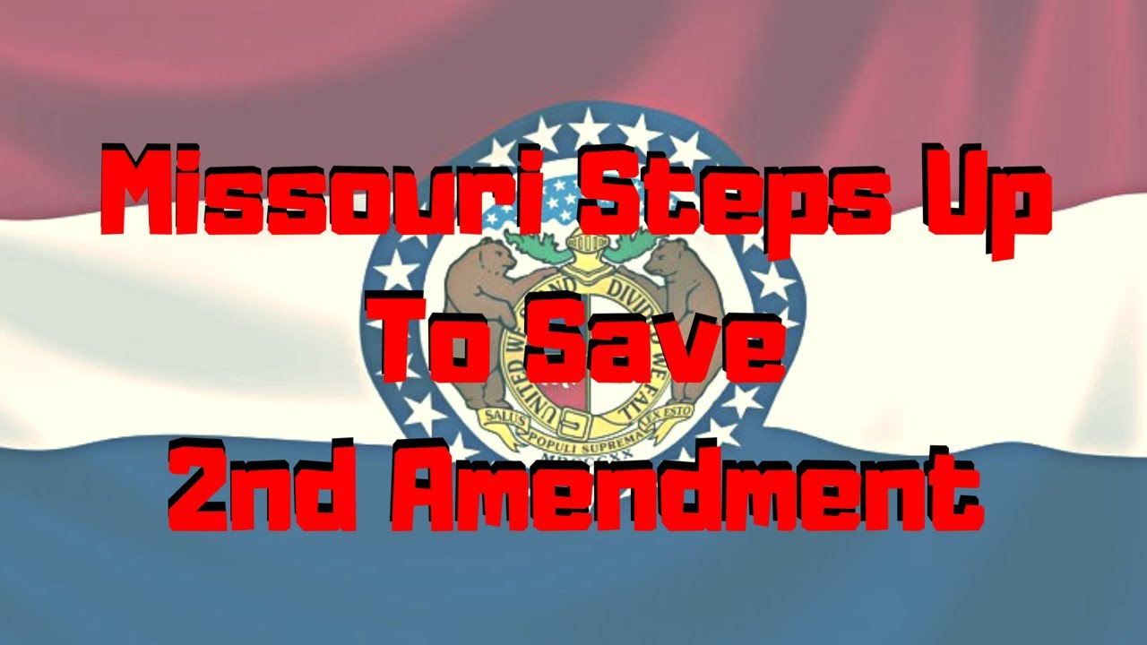 Missouri Steps Up To Save The 2nd Amendment