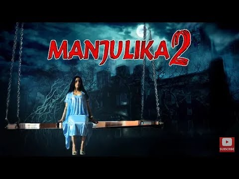 Manjulika 2 South Indian Horror Movies Dubbed In Hindi Full Movie 2018 HD.