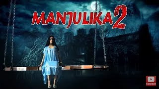 Manjulika 2 South Indian Horror Movies Dubbed In Hindi Full Movie 2020 HD.
