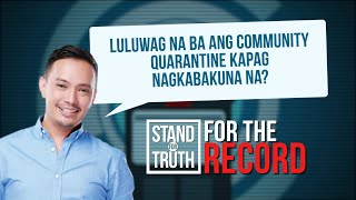 Stand for Truth: Quarantine, dapat luwagan kapag may bakuna na?