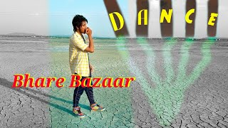Bhare Bazaar Dance Video / Badshah / Namaste england | Rahul Bhargav Dance Choreography