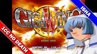 Giga Wing 1CC (Deathless) (Isha) (JPN) [Arcade] /  ギガウイング