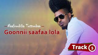 Ethiopian Music : Naafroobika Tottooba (Goonnii Saafaa Lola) - New Oromo Music 2018(Official Video)