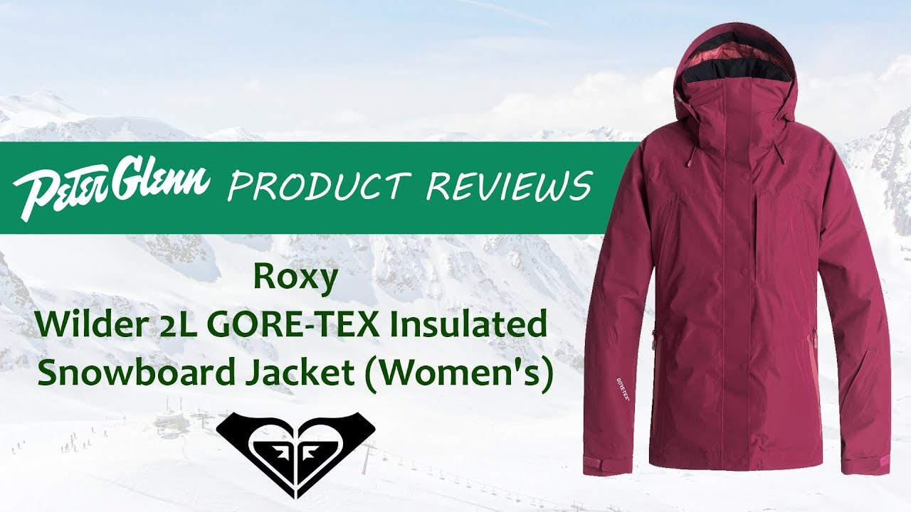 new arrival 42da3 0d8b2 2018 Roxy Wilder 2L GORE-TEX Insulated Snowboard Jacket Review By Peter  Glenn