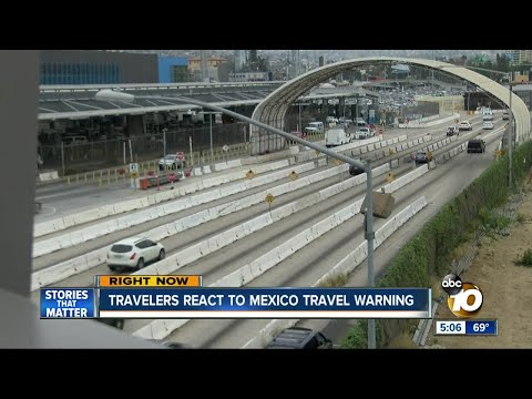 Travelers react to Mexico travel warning