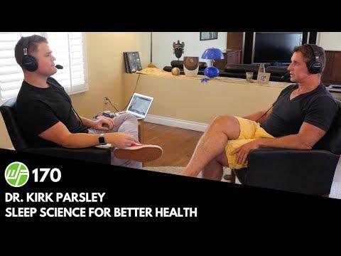 170 Dr. Kirk Parsley: Sleep Science For Better Health