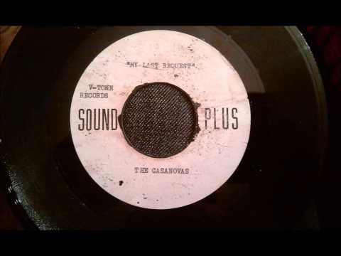 Unreleased - Casanovas - My Last Request - Killer Philly Doo Wop Ballad