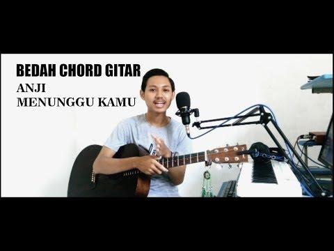 [Tutorial Gitar] BEDAH CHORD LAGU ANJI MENUNGGU KAMU