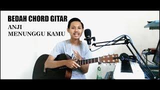 Download lagu [Tutorial Gitar] BEDAH CHORD LAGU ANJI MENUNGGU KAMU