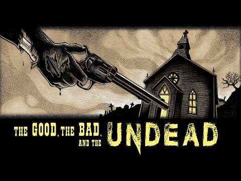 The Good, the Bad, and the Undead - Gameplay Demo