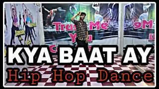 KYA BAAT AY HIP HOP DANCE // HARRDY SANDHU // ROHIT SAM DANCE