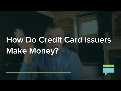 How Do Credit Card Issuers Make Money?