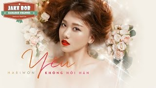 Yêu không hối hận | Hari Won | Karaoke lyrics