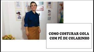 COMO COSTURAR GOLA COM PÉ DE COLARINHO COM CÉLIA ÁVILA