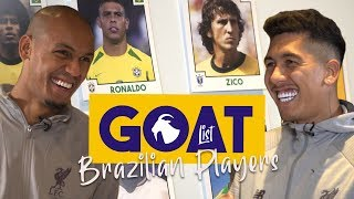 Firmino and Fabinho pick the 39GOAT39 - Brazilian edition  Ronaldo Ronaldinho Pele