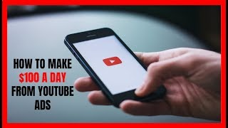 How to Make $100 a Day from YouTube Ads