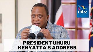 LIVE: President Uhuru Kenyatta's Address on the Covid-19 Pandemic