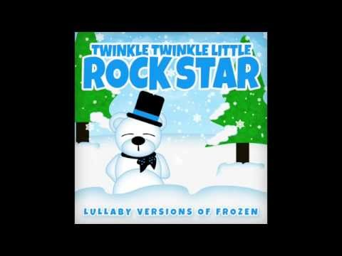 Let it Go Lullaby Versions of Frozen by Twinkle Twinkle Little Rock Star