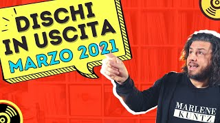 DISCHI IN USCITA ● NOVITÀ E RISTAMPE IN VINILE ● Marzo 2021 (feat. #sanremo2021)