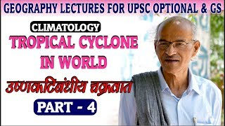 Tropical Cyclone In World- Part-4 (In Hindi)/  By- SS Ojha - Geography Lectures- AU