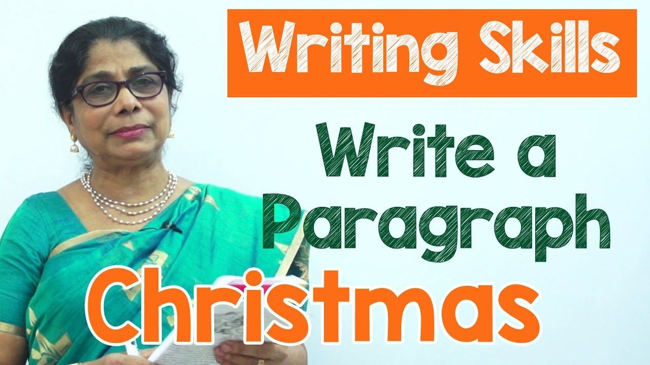 How To Write A Paragraph About Christmas In English Composition Writing Reading Skills
