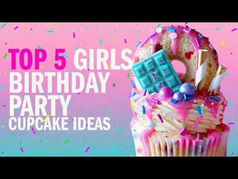 TOP 5 GIRLS BIRTHDAY PARTY CUPCAKE IDEAS! , The Scran Line