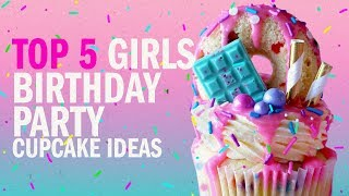 Top 5 Girls Birthday Party Cupcake Ideas!   The Scran Line