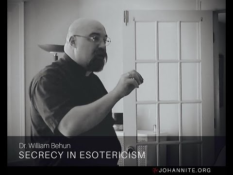 Secrecy in Esotericism with Dr. William Behun