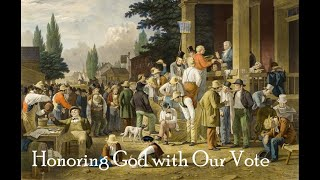 Honoring God with Our Vote