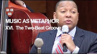 Wynton at Harvard, Chapter 16: The Two-Beat Groove