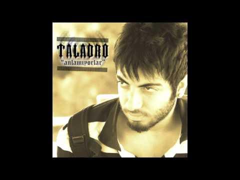 Taladro - Anlamıyorlar