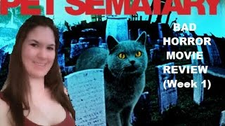 Pet Sematary - Bad Horror Movie Review (Week 1)
