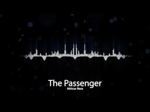 Atticus Ross - The Passenger