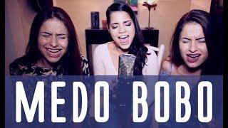 Baixar Medo Bobo- Maiara e Maraisa (Versão - Ana Rafaela, Julia & Rafaela)