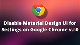 Video Disable Material Design UI for Settings on Google Chrome v.60 download MP3, 3GP, MP4, WEBM, AVI, FLV Agustus 2018