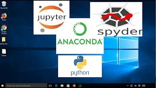 Install Anaconda Python, Jupyter Notebook And Spyder on Windows 10