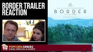 BORDER Official Trailer - Nadia Sawalha & The Popcorn Junkies Family Movie Reaction