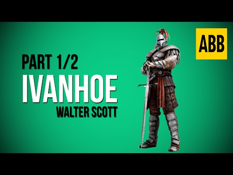 IVANHOE: Walter Scott - FULL AudioBook: Part 1/2