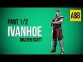 IVANHOE Walter Scott FULL AudioBook Part 1 2 mp3