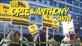 Opie & Anthony: Controversy Over Baker